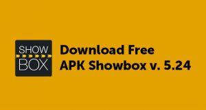 Download Free APK Showbox v. 5.24